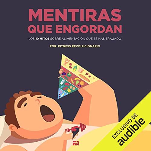 Diseño de la portada del título Mentiras que Engordan (Narración en Castellano)