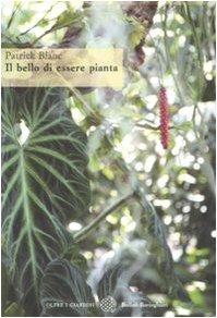 Il bello di essere pianta. Ediz. illustrata