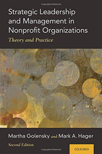 Strategic Leadership and Management in Nonprofit Organizations: Theory and Practice