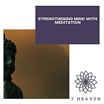 Strengthening Mind With Meditation