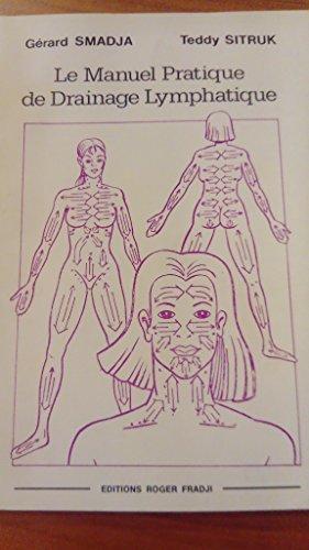 Le manuel pratique de drainage lymphatique [Album] [Jan 01, 1900] Gérard Smadja and Teddy Sitruk