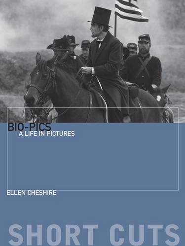 Cheshire, E: Biopics - A Life in Pictures (Short Cuts)