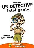 UN DETECTIVE INTELIGENTE: Cuentos infantiles ILUSTRADOS de 4 a 12 años