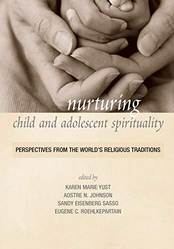 Nurturing Child and Adolescent Spirituality: Perspectives from the World