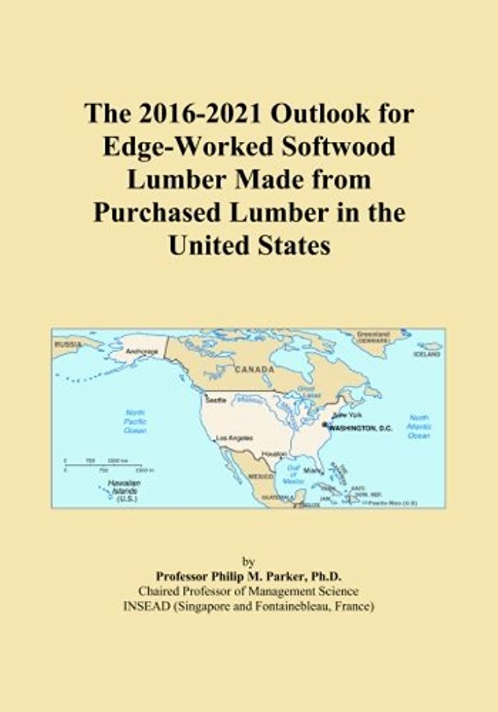 The 2016-2021 Outlook for Edge-Worked Softwood Lumber Made from Purchased Lumber in the United States