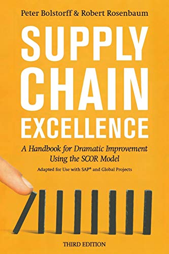 Supply Chain Excellence: A Handbook for Dramatic Improvement Using the SCOR Model: A Handbook for Dramatic Improvement Using the SCOR Model, 3rd Edition