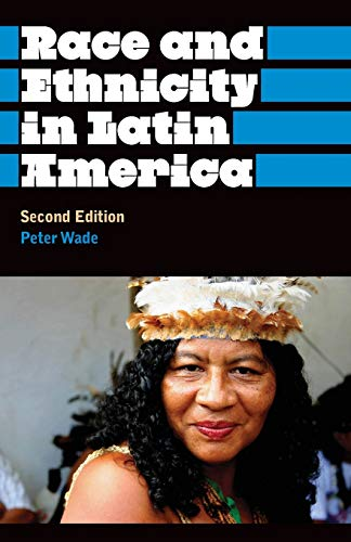 Race and Ethnicity in Latin America (Anthropology,...