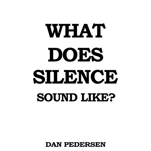 What Does Silence Sound Like? cover art