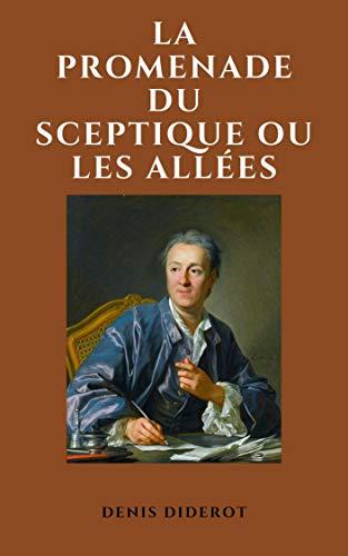 La Promenade du Sceptique ou les Allées (French Edition)