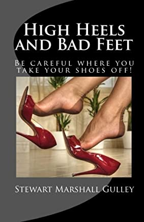 High Heels and Bad Feet: Be careful where you take your shoes off!
