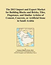 The 2013 Import and Export Market for Building Blocks and Bricks, Tiles, Flagstones, and Similar Articles of Cement, Concrete, or Artificial Stone in Saudi Arabia