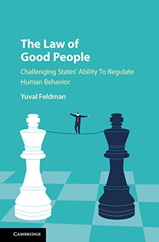 The Law of Good People: Challenging States' Ability to Regulate Human Behavior