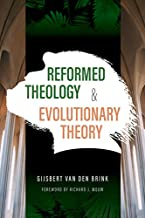 Reformed Theology and Evolutionary Theory.