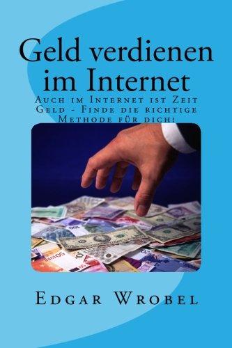 Geld verdienen im Internet: Zeit ist auch im Internet Geld - Finde die richtige Methode für dich