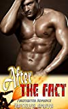 After The Fact: Firefighter Romance