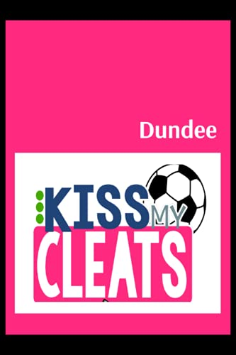 Dundee: Blush Notes, Dundee FC Personal Journal, Dundee Football Club, Dundee FC Diary, Dundee FC Planner, Dundee FC