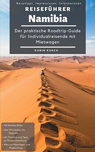 Reiseführer Namibia: Der praktische Roadtrip-Guide für Individualreisende mit Mietwagen