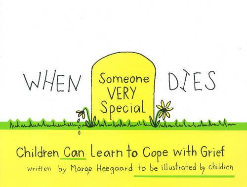When Someone Very Special Dies: Children Can Learn to Cope with Grief (Drawing Out Feelings Series)