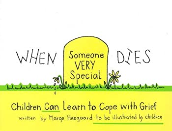 When Someone Very Special Dies  Children Can Learn to Cope with Grief  Drawing Out Feelings