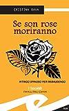 Se son rose moriranno: Intrigo spinoso per Rebaudengo