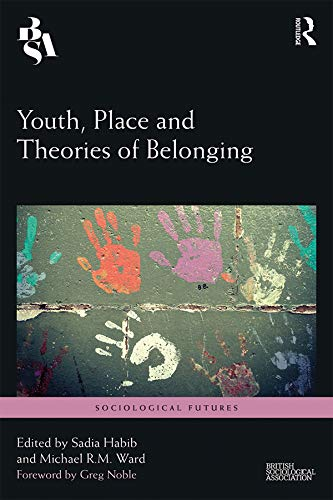 Youth, Place and Theories of Belonging (Sociological Futures) (English Edition)