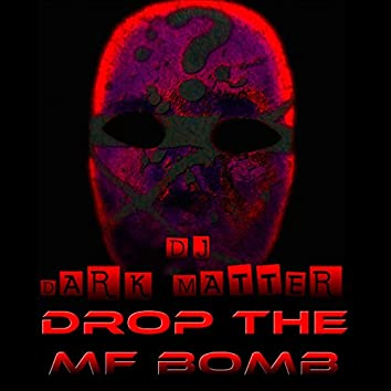 Drop the MF Bomb