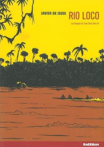 Les Voyages de Juan Sans Terre T. 3: Rio Loco