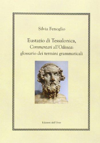 Eustazio di Tessalonica, commentari all'Odissea. Glossario dei termini grammaticali