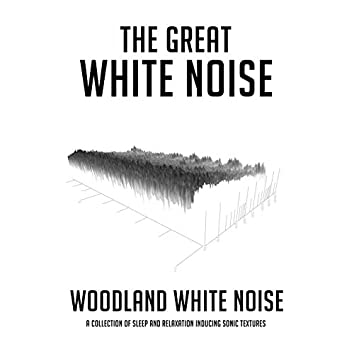 Woodland White Noise: A Collection of Sleep and Relaxation Inducing Sonic Textures