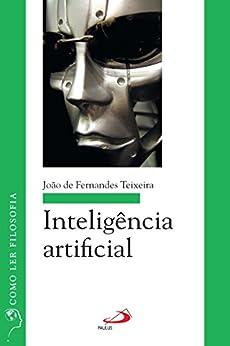 Inteligência artificial (Como ler filosofia) por [João de Fernandes Teixeira]