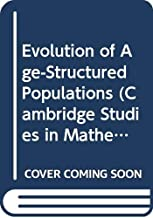 Evolution of Age-Structured Populations (Cambridge Studies in Mathematical Biology)