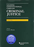 Leading Constitutional Cases on Criminal Justice, 2020 (University Casebook Series)