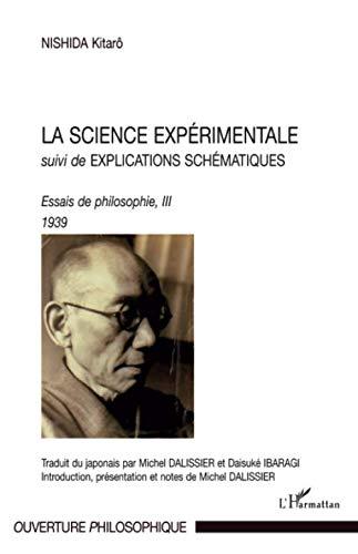 La Science Expérimentale: Suivi de Explications Schématiques - Essai de philosophie III 1939