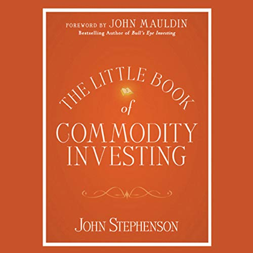 The Little Book of Commodity Investing cover art