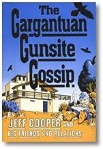 The Gargantuan Gunsite Gossip.