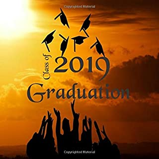 Class of 2019 Graduation: Graduation Guest book, party book, blank book for friends and families to sign and leave message...