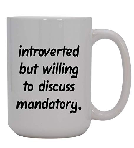 Introverted But Willing To Discuss Mandatory - 15oz Ceramic White Coffee Mug Cup, Orange