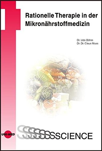 Rationelle Therapie in der Mikronährstoffmedizin (UNI-MED Science)