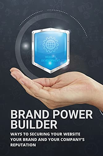 Brand Power Builder: Ways To Securing Your Website, Your Brand And Your Company's Reputation: Brandeis Schedule Builder