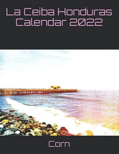 La Ceiba Honduras Calendar 2022