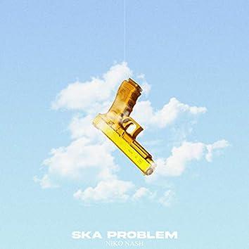 Ska Problem
