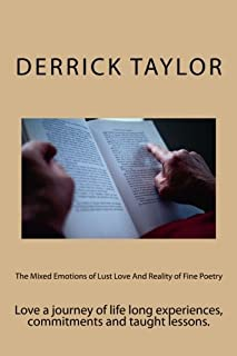 The mixed emotions of lust love and reality of fine poetry