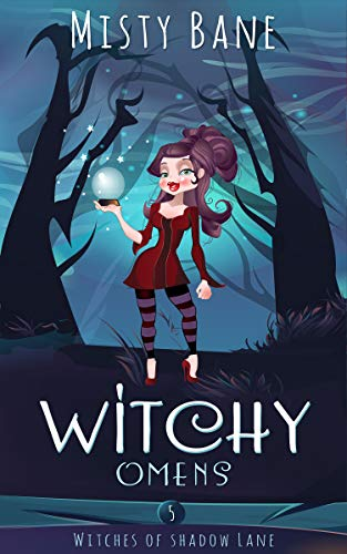 Witchy Omens (Witches of Shadow Lane Paranormal Cozy Mystery Book 5) by [Misty Bane]