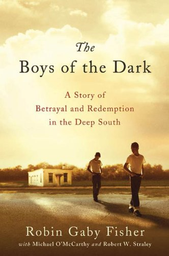 The Boys of the Dark: A Story of Betrayal and Redemption in the Deep South by [Robin Gaby Fisher, Michael O'McCarthy, Robert W. Straley]