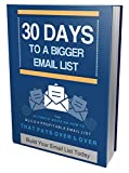 30 Days to Build Your Bigger Email List: Become An Email List Marketing Master (English Edition)