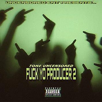 Fuck Yo Producer 2