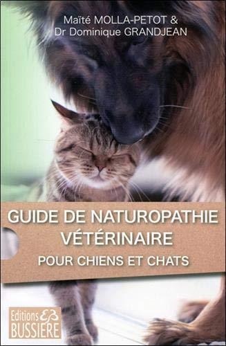 Guide de naturopathie vétérinaire pour chiens et...