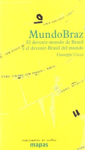 Mundobraz - el devenir-mundo de Brasil y el devenir-Brasil del mundo (Mapas (traficantes De Sueños))