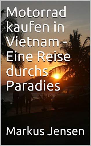 Motorrad kaufen in Vietnam - Eine Reise durchs Paradies