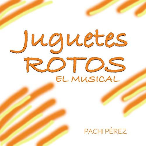 Juguetes Rotos, El Musical